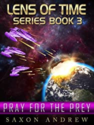 Pray for the Prey (Lens of Time Book 3) (English Edition)