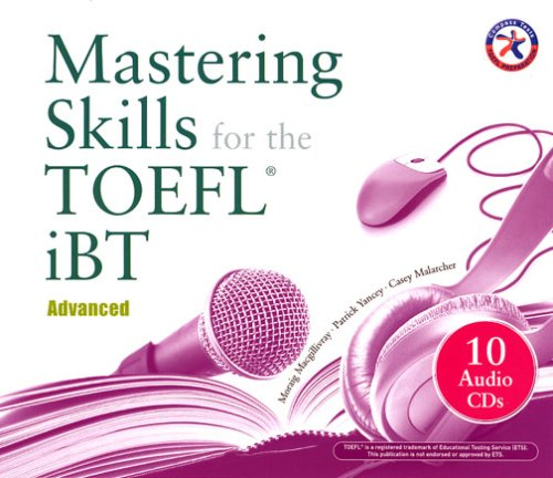 Mastering Skills for the TOEFL iBT: Advanced (Combined Audio CD Set)
