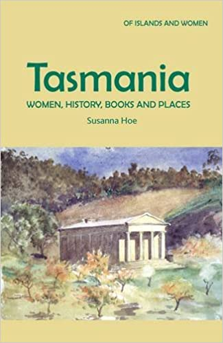 Book Tasmania: Women, History, Books and Places (Of Islands & Women) by Susanna Hoe (2010-11-01)