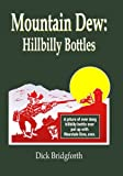 Mountain Dew: Hillbilly Bottles