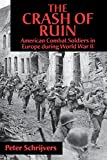 img - for The Crash of Ruin: American Combat Soldiers in Europe during World War II book / textbook / text book