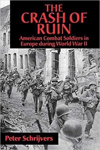 The Crash of Ruin: American Combat Soldiers in Europe during World War II