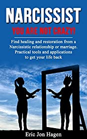 NARCISSIST: YOU ARE NOT CRAZY!: Finding Healing After A Relationship With A Narcissist (narcissistic personality disorder, emotional abuse, behavior disorder, borderline personality disorder)