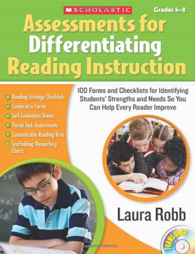 Assessments for Differentiating Reading Instruction: 100 Forms on CD and Checklists for Identifying Students' Strengths and Needs So You Can Help Every Reader Improve Assessment Cd