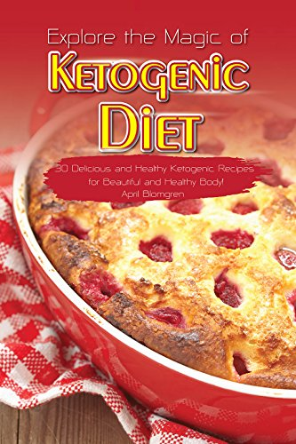 Explore the Magic of Ketogenic Diet: 30 Delicious and Healthy Ketogenic Recipes for Beautiful and Healthy (Eas Myoplex Diet Bars)