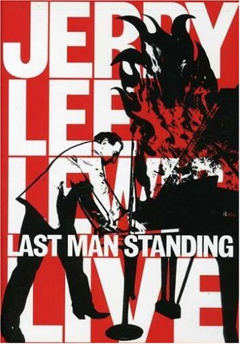 Jerry Lee Lewis: Last Man Standing Live by Lewis, Jerry Lee