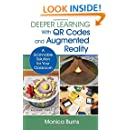 Deeper Learning With QR Codes and Augmented Reality: A Scannable Solution for Your Classroom (Corwin Teaching Essentials)