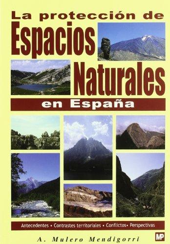 La protección de espacios naturales en España.: Amazon.es: Mulero Mendigorri, Alfonso: Libros