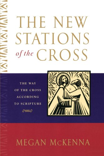 Stations Of The Cross Readings - The New Stations of the Cross: The Way of the Cross According to Scripture