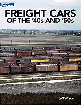 Freight Cars of the '40s and '50s (Model Railroader Books): Jeff