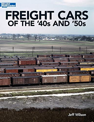 Freight Cars of the '40s and '50s (Model Railroader Books)
