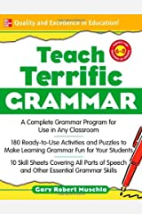 Teach Terrific Grammar, Grades 6-8: A Complete Grammar Program for Use in Any Classroom (McGraw-Hill Teacher Resources) Kindle Edition