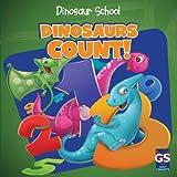 Dinosaurs Count!, Ava Saviola, 1433971518