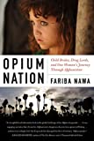 Opium Nation: Child Brides, Drug Lords, and One Woman's Journey Through Afghanistan
