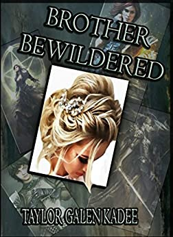 Brother Bewildered: Sequel to the Smash Epic Fantasy Brother Bewitched (The Shattered Isles Book 2) (English Edition) por [Kadee, Taylor Galen]
