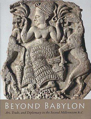 Read Online Beyond Babylon: Art, Trade, and Diplomacy in the Second Millennium B.C. ebook