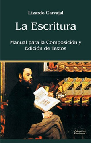 La Escritura, manual para la composición y edición de textos (Spanish Edition) by