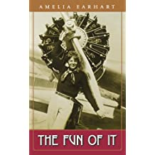The Fun of It: Random Records of My Own Flying and of Women in Aviation