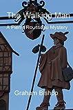 The Walking Man: A Pierre Rousseau Mystery (Pierre Rousseau Mysteries Book 5)