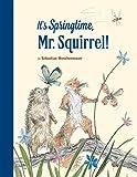 It's Springtime, Mr. Squirrel