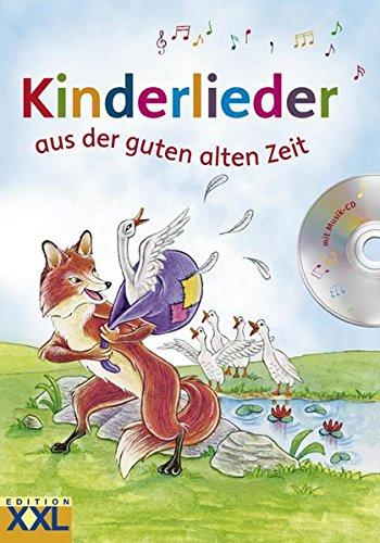 Kinderlieder aus der guten alten Zeit: mit CD