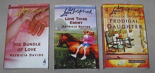 Patricia Davids Love Inspired Romance 3-book set: His Bundle of Love; Love Thine Enemy; Prodigal Daughter (Davis Landing-larger print)
