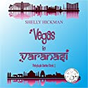 Vegas to Varanasi: Fortytude Series Book 1 Audiobook by Shelly Hickman Narrated by Jazmine Ramay