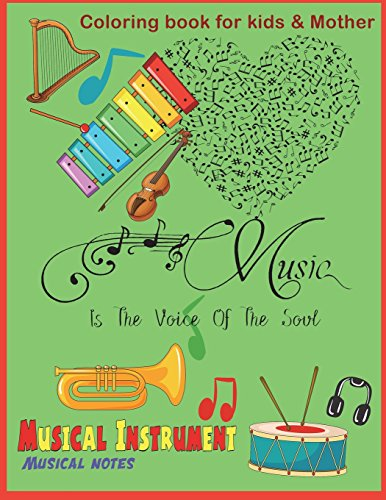 Musical Instrument Musical Notes Coloring Book for Kids & Mother: Musical Instrument / Musical Notes Coloring Book for Kids and Mother/ Work Book for Toddler Young Kids and Mother