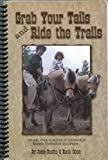 Grab Your Tails and Ride the Trails, Josie Rusho and Rene Ogan, 0966853202
