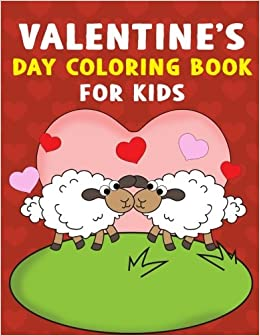 Valentine\'s Day Coloring Book for Kids: A Super Cute Valentines Day ...