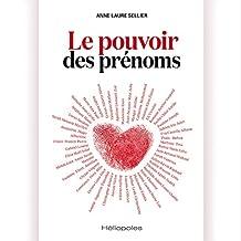Le pouvoir des prénoms (French Edition)