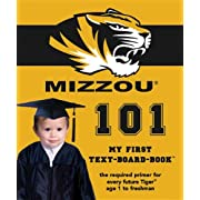 University of Missouri (Mizzou) 101 (My First Text-Board-Book)