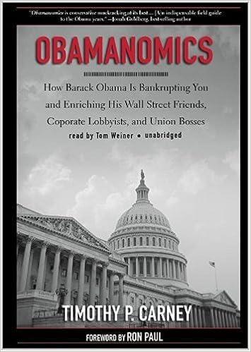 Obamanomics: How Barack Obama Is Bankrupting You and ...