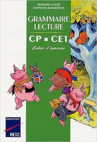 Lire en ligne Grammaire Lecture CP-CE1 Un conte Une grammaire : Cahier d'exercices pdf epub