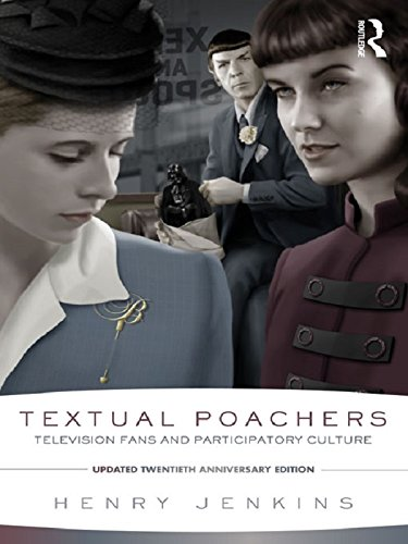 Textual Poachers: Television Fans and Participatory Culture (Textual Poachers Television Fans & Participatory Culture)