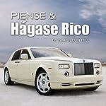 Piense & Hágase Rico: Think & Grow Rich - Spanish Edition | Napleon Hill