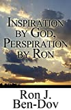 Inspiration by God, Perspiration by Ron, Ron J. Ben-Dov, 1456002295