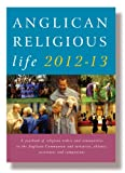Anglican Religious Life 2012-13, , 1848250894