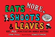 Eats MORE, Shoots & Leaves: Why, ALL Punctuation Marks Mat
