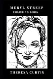 Meryl Streep Coloring Book: The Most Recognizable Actress and Philantropist, Best Actress of Generation and Academy Award Winner Inspired Adult Coloring Book (Meryl Streep Books)