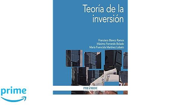 Teoría de la inversión (Economía Y Empresa): Amazon.es: Francisco Blanco Ramos, Máximo F. Ferrando Bolado, María Fuencisla Martínez Lobato: Libros