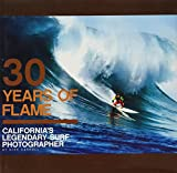 '30 Years of Flame: California's Legendary Surf Photographer' Book