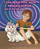 img - for I Can Read! Pink Nose Princess Sophie: Trip To The Tree Park book / textbook / text book