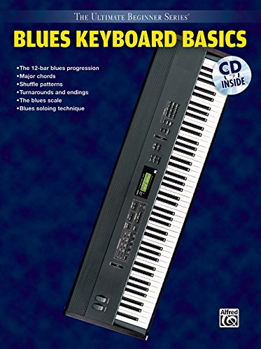 Ultimate Beginner Blues Keyboard Basics: Steps One & Two, Book & CD (The Ultimate Beginner Series)