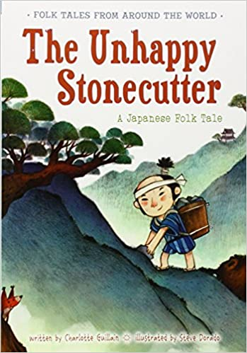 The Unhappy Stonecutter (Folk Tales from Around the World)