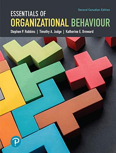 Essentials of Organizational Behaviour, Second Canadian Edition