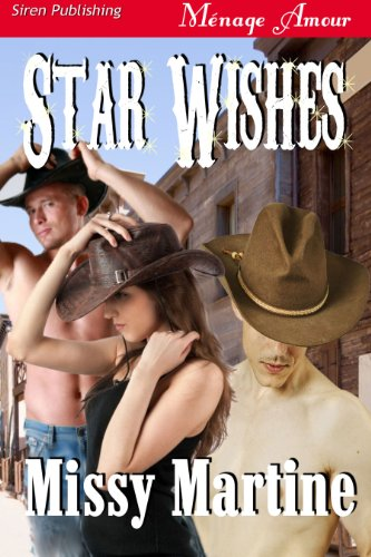 Book: Star Wishes (Siren Publishing Menage Amour) by Missy Martine