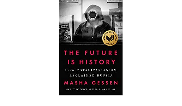 The Future Is History: How Totalitarianism Reclaimed Russia eBook: Masha Gessen: Amazon.es: Tienda Kindle