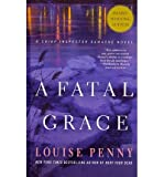 [ { A FATAL GRACE (CHIEF INSPECTOR GAMACHE NOVEL) - LARGE PRINT } ] by Penny, Louise (AUTHOR) Aug-22-2012 [ Paperback ]