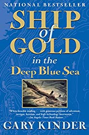 Ship of Gold in the Deep Blue Sea: The History and Discovery of the World's Richest Shipw